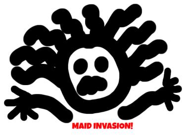 MAID INVASION